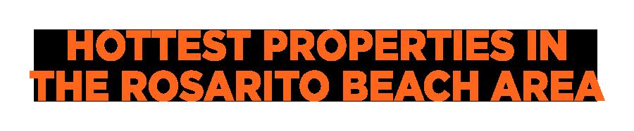 Rosarito Hot Properties