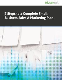 7 Steps to a Complete Small Business Sales & Marketing Plan