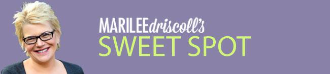 Marilee Driscoll's Sweet Spot