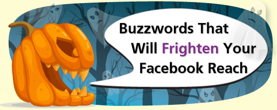 Buzzwords That Will Frighten Your Facebook Reach