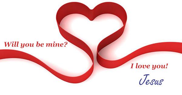 Be Mine . . . love Jesus!