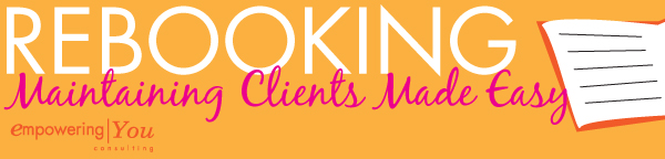 Rebooking- Maintaining Clients Made Easy