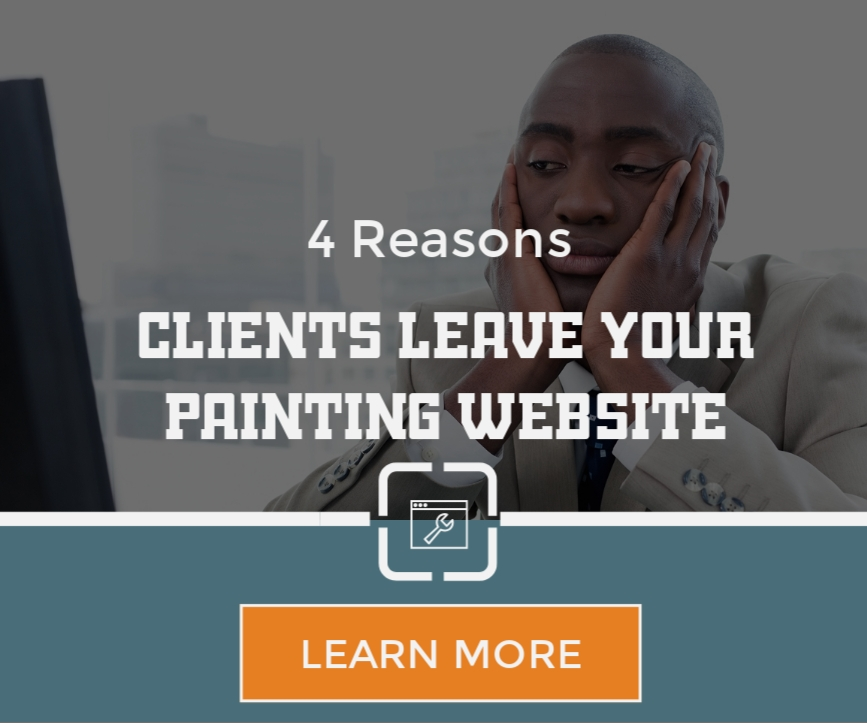 4 Reasons Clients Leave your Painting Website