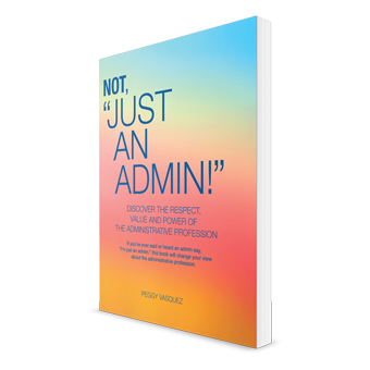 Not Just An Admin by Peggy Vasquez