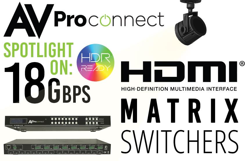 AV ProConnect 18Gbps Matrix Switchers