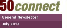 50connect General 																		newsletter 																		July 2014