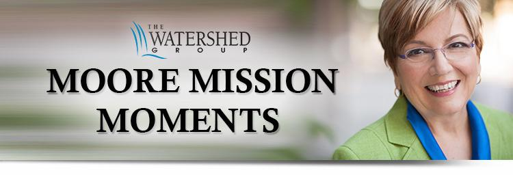 Moore Mission Moments - The Watershed Group