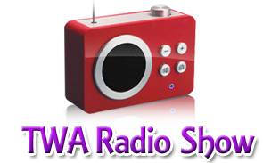 Listen to the TWA Radio Show