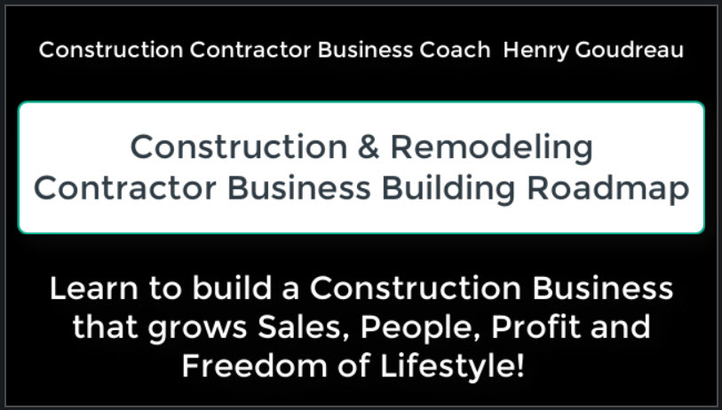 Construction Contractor Business Coach Henry Goudreau