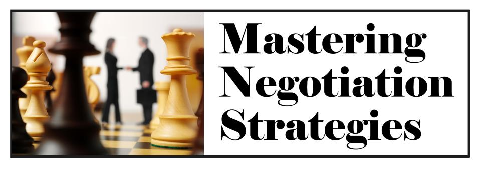 Mastering Negotiation Strategies
