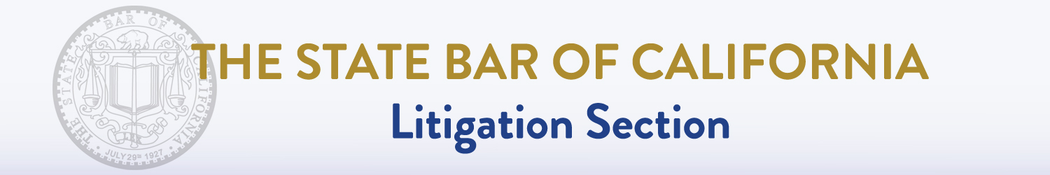 The State Bar of California Litigation Section