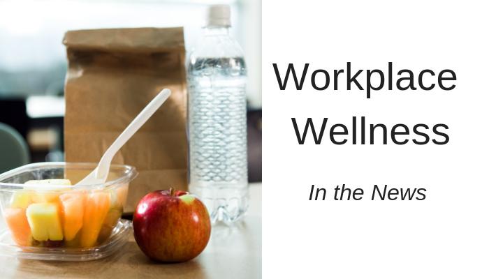 Workplace Wellness News
