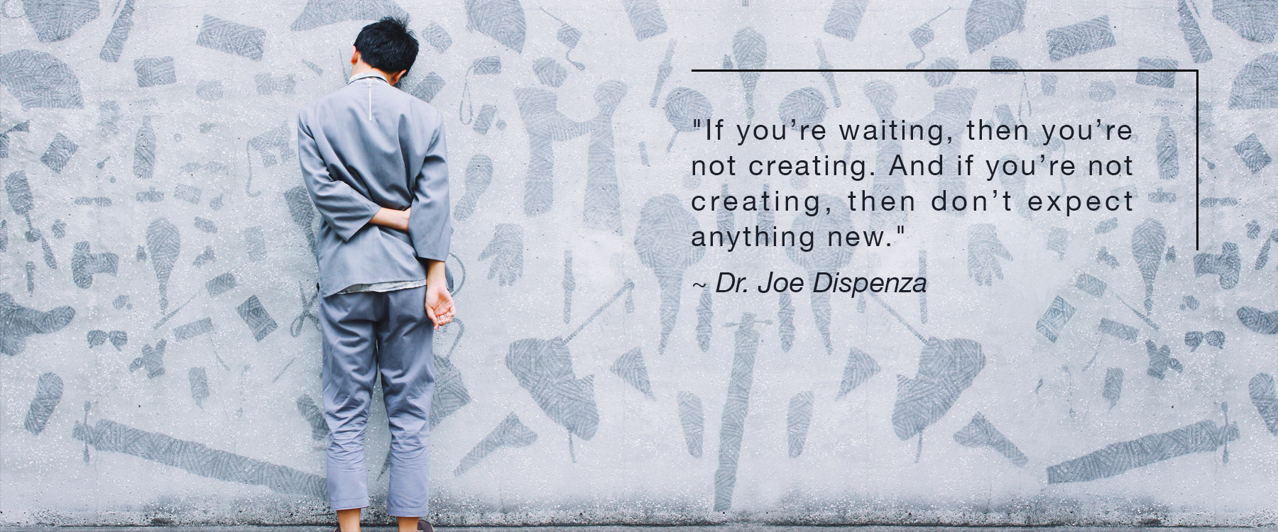 If You're Waiting, You're Not Creating
