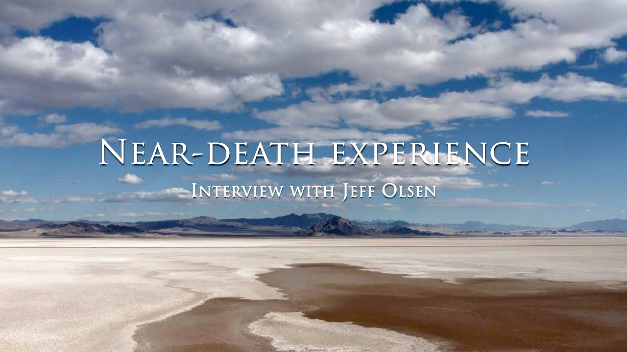 Near-Death Experience: An Interview with Jeff Olsen