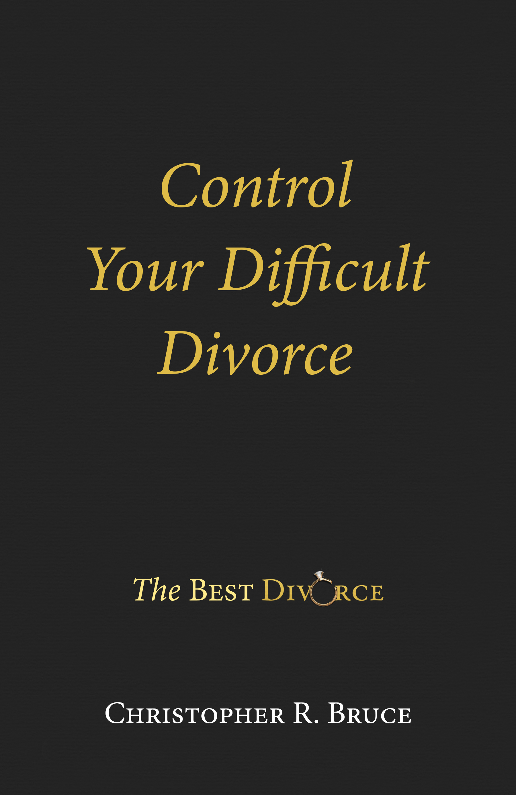 Control Your Difficult Divorce Book