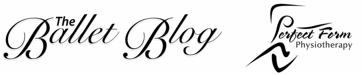 The Ballet Blog & Perfect Form Physiotherapy