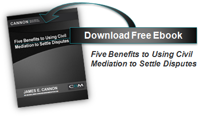 Download eBook - Five Benefits to Using Civil Mediation to Settle Disputes