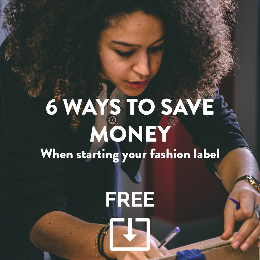6 ways to save money when starting a fashion label