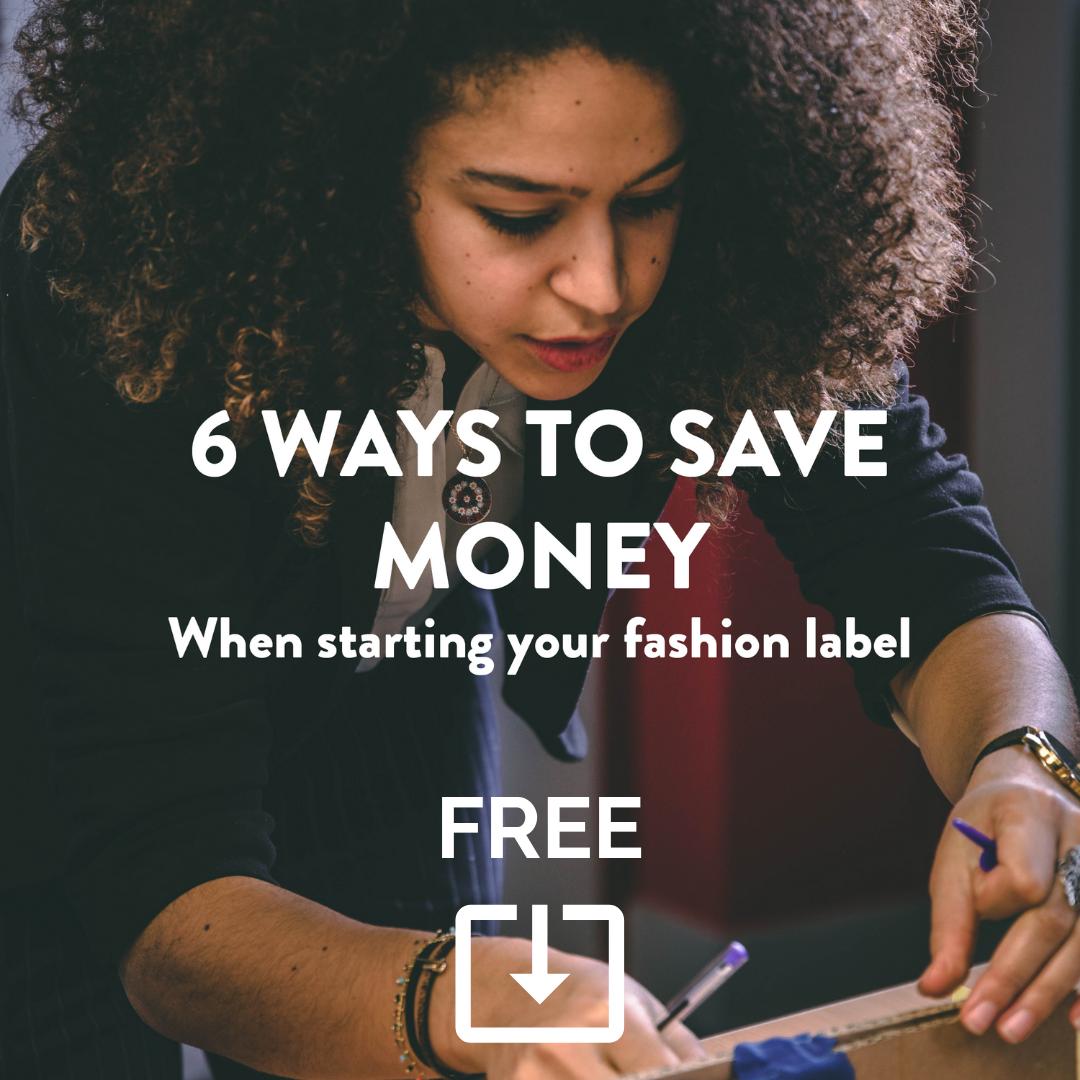 6 ways to save money when starting a fashion label