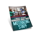 7 Biggest Mistake Managers Make When Motivating Staff