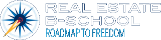 Real Estate B-School - Roadmap to Freedom