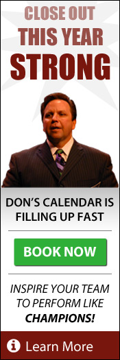 Close out your year strong!  Don's calendar is filling up fast!  Book now!