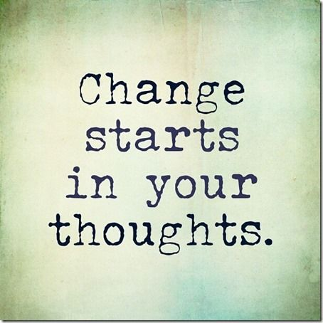Change starts in your thougths