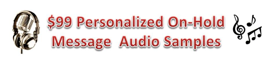 $99 Personalized On-Hold Audio Sample Page