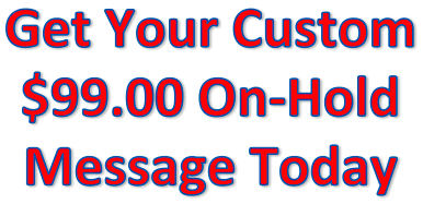 Personalized On Hold Message Offer Only $49.00