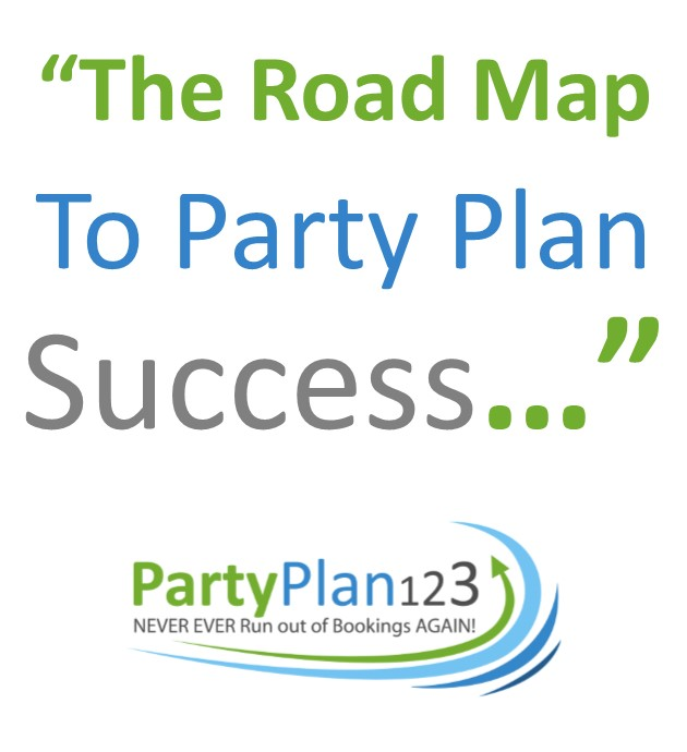 Click here for the Road Map to Party Plan Success